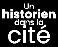 Logo Un historien dans la cité